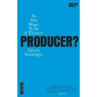 So You Want To Be A Theatre Producer? Book